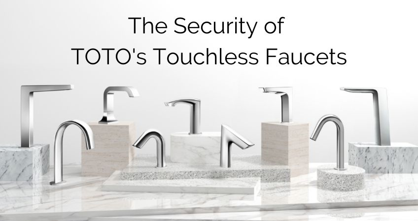 Security of TOTO's Touchless faucet